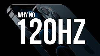 Why Apple Didn't Put 120Hz on iPhone 12!