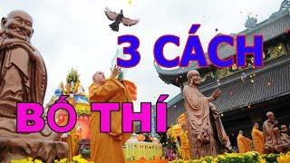 Phật Dạy 3 Cách Bố Thí Để Tạo Phúc Phận Cho Đời Mình