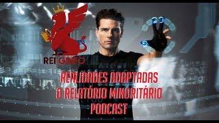 Podcast do Rei Grifo 048  O Relatorio Minoritário