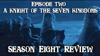 Game of Thrones Season 8 EP2 (A Knight of The Seven Kingdoms) Review, Critiques, Analysis
