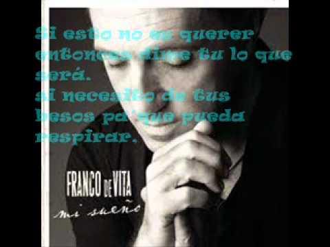 TU DE QUE VAS -FRANCO DE VITA CON LETRA