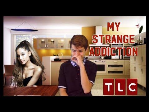 My Strange Addiction: Ariana Grande