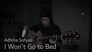 Adhitia Sofyan - I Won't Go to Bed (Cover by Joey Setiadi)