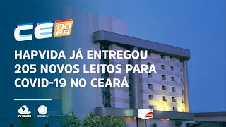 Hapvida já entregou 205 novos leitos para covid-19 no Ceará