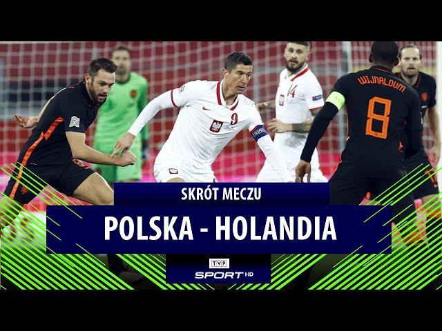 Polska 1-2 Holandia [SKRÓT MECZU VIDEO]