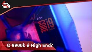 O Core i9 9900k é ou não é High End? Porque?