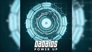 Babalos - Power Up [HQ]