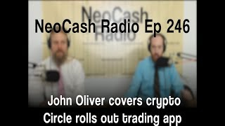 Ep246: More AML Hand Wringing, John Oliver Takes on Crypto