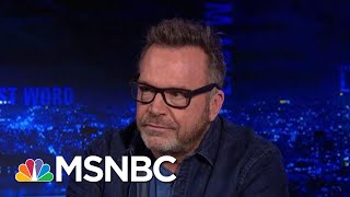 """Tom Arnold Says Michael Cohen Is Cooperating """"100%"""" With Prosecutors 