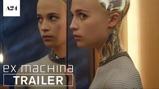 Ex Machina | Official Trailer HD | A24