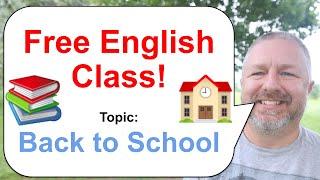 free-english-class-topic-back-to-school-%f0%9f%91%a9%e2%80%8d%f0%9f%8f%ab%f0%9f%8f%ab%f0%9f%93.jpg
