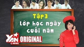 SchoolTV || Tập 3:  Lớp Học Những Ngày Cuối Năm | Official