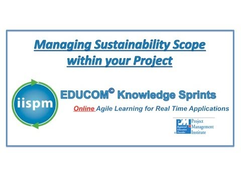 iispm SPRINTS  Managing Sustainability Scope within Your Project  Part I