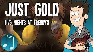 """""""Just Gold"""" - Five Nights at Freddy's song by MandoPony"""