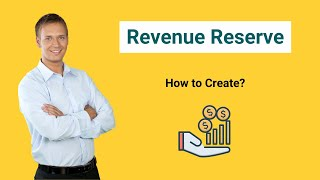 Revenue Reserve | Definition | How to Create Revenue Reserve?