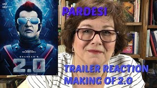 Trailer Reaction Making of 2 0 on Pardesi