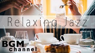 Relaxing Jazz & Bossa Nova Music - Instrumental Music For Study, Work - Background Cafe Music
