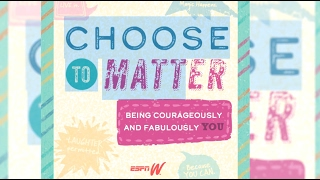 CHOOSE TO MATTER by Julie Foudy (Coming May 2nd)