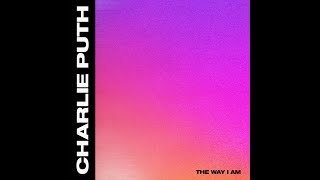 The Way I Am (Audio) - Charlie Puth