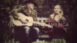 Evrin - Goodmorning America