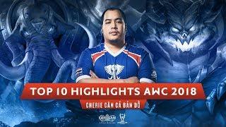 Cherie cân cả bản đồ - Top 10 Highlights AWC 2018 - Garena Liên Quân Mobile