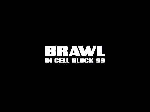 Brawl in Cell Block 99'