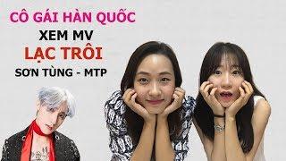 Phản Ứng Của Cô Gái Hàn Quốc Khi Xem MV LẠC TRÔI Của SƠN TÙNG MTP   Hàn Quốc Nori