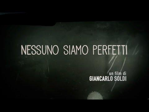 Nessuno siamo perfetti - Trailer