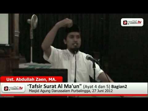 Tafsir Al-Quran Surat Al Ma\'un Ayat 4-5 bagian 2 - Ustadz Abdullah Zaen