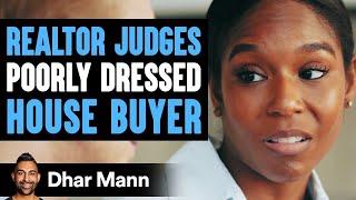 Realtor Judges Poorly Dressed House Buyer, He Lives To Regret It   Dhar Mann