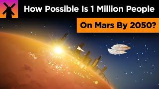 Elon Musk's Insane Idea to Get 1 Million People on Mars by 2050