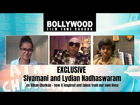 Atkan Chatkan - how it inspired and takes from our own lives - Sivamani and Lydian Nadhaswaram