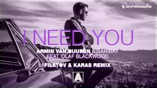 Armin van Buuren & Garibay - I Need You (feat. Olaf Blackwood) (Filatov & Karas Extended Remix)
