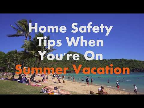 Home safety tips when you're on summer vacation
