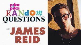 James Reid answers 15 Random Questions from Pikapika!