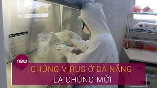 Tin tức dịch do virus Corona (Covid-19) sáng 28/7: Chủng virus ở Đà Nẵng là chủng mới | VTC Now