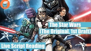 The Star Wars (Original 1st Draft Live Script Reading)