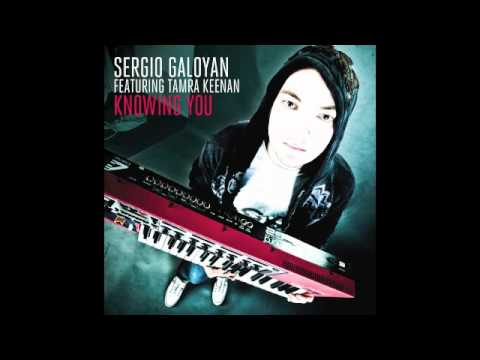 Sergio Galoyan Feat. Tamra Keenan - Knowing You (Gleb Stotland Mix)