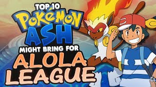 Top 10 Pokémon Ash Might Bring Back for the ALOLA LEAGUE