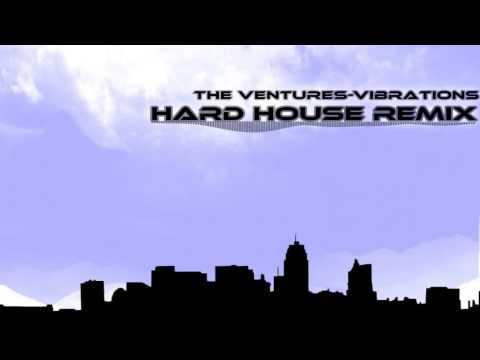 Vibrations-The Ventures (hard house remix)