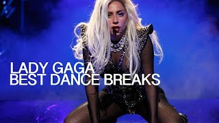 Lady Gaga's Best Dance Breaks