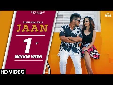 Jaan (Full Song) Shubh Dhaliwal