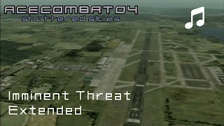 """Imminent Threat"" (Extended) - Ace Combat 04 OST"