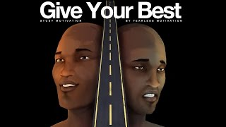 Give Your Best In Everything You Do (Study Motivation)