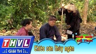 THVL   Thế giới cổ tích - Tập 129: Chiếc cân thủy ngân