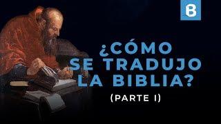 Historia de las TRADUCCIONES de la BIBLIA (1/2)   BITE