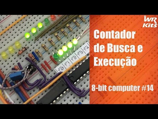 CONTADOR DE BUSCA E EXECUÇÃO | 8-bit Computer #14