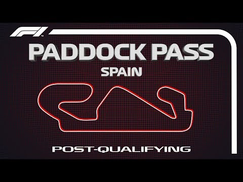 F1 Paddock Pass: Post-Qualifying At The 2019 Spanish Grand Prix