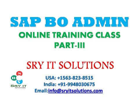 SAP BO ADMIN ONLINE TRAINING | BO ADMIN PROJECT SUPPORT | BO ADMIN CERTIFICATION | BO DEMO part 3