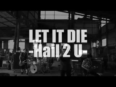 彼女 IN THE DISPLAY 「LET IT DIE -Hail 2 U-」 OFFICIAL VIDEO